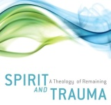 Book review: Spirit & Trauma, by Shelly Rambo